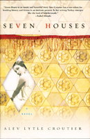 SEVEN HOUSES. by Croutier, Alev Lytle.
