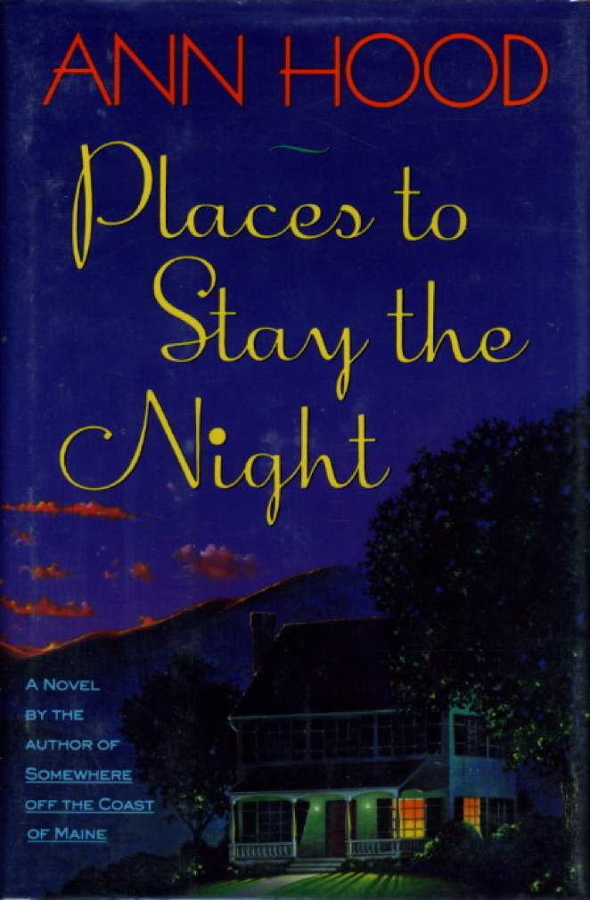 Book cover picture of Hood, Ann PLACES TO STAY THE NIGHT. New York: Doubleday, 1993.
