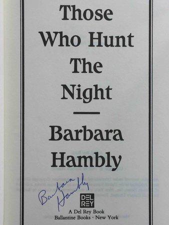 THOSE WHO HUNT THE NIGHT. by Hambly, Barbara.