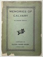 MEMORIES OF CALVARY: An Easter Sketch. by Bush [Banks], Olivia Ward [1869-1944]