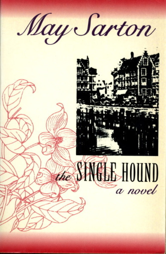 Book cover picture of Sarton, May.  THE SINGLE HOUND. New York: Norton, 1991.