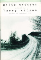 WHITE CROSSES. by Watson, Larry