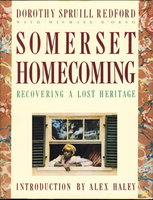 SOMERSET HOMECOMING: Recovering a Lost Heritage by Redford, Dorothy Spruill (with Michael D'Orso.) Introduction by Alex Haley.
