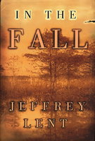 IN THE FALL. by Lent, Jeffrey.