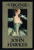 VIRGINIE, HER TWO LIVES. by Hawkes, John.