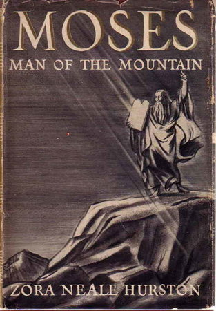 MOSES MAN OF THE MOUNTAIN. by Hurston, Zora Neale.