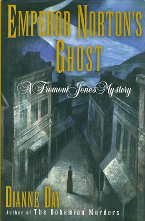 EMPEROR NORTON'S GHOST. by Day, Dianne