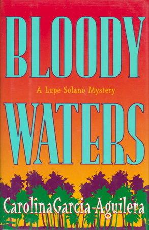 BLOODY WATERS by Garcia-Aguilera, Carolina