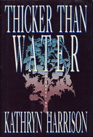 THICKER THAN WATER. by Harrison, Kathryn