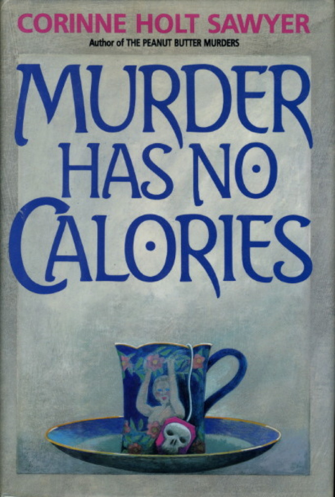 Book cover picture of Sawyer, Corinne Holt. MURDER HAS NO CALORIES. New York: Donald I. Fine, Inc., 1994.