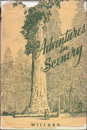 ADVENTURES IN SCENERY. A Popular Reader of California Geology. by Willard, Daniel E.