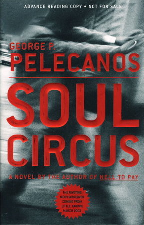 SOUL CIRCUS and HELL TO PAY. by Pelecanos, George P.