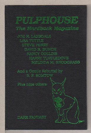 PULPHOUSE: The Hardback Magazine, Issue Nine, Fall 1990. by [Anthology, signed] Rusch, Kristine Katherine, editor (Joe R. Lansdale, Harry Turtledove and Nina Kiriki Hoffman, signed)