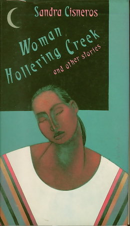 WOMAN HOLLERING CREEK and Other Stories. by Cisneros, Sandra.