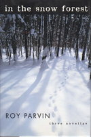 IN THE SNOW FOREST: Three Novellas. by Parvin, Roy.