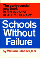 SCHOOLS WITHOUT FAILURE. by Glasser, William, M.D.