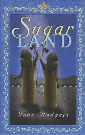 SUGAR LAND. by Rodgers, Joni.