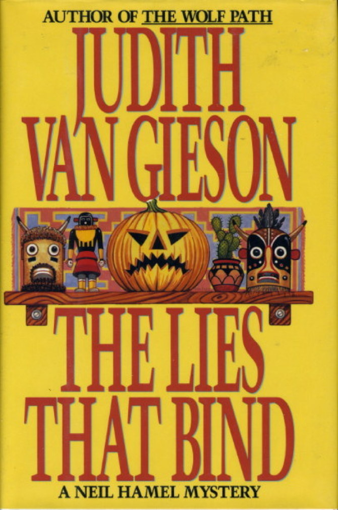Book cover picture of Van Gieson, Judith. THE LIES THAT BIND. New York: HarperCollins, (1993.)
