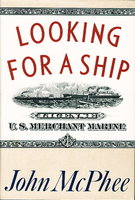 LOOKING FOR A SHIP. by McPhee, John.