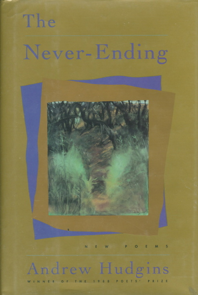 Book cover picture of Hudgins, Andrew THE NEVER-ENDING: New Poems Boston: Houghton Mifflin, 1991.