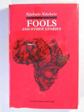 FOOLS AND OTHER STORIES. by Ndebele, Njabulo.