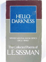 HELLO DARKNESS: The Collected Poems of L. E. Sissman. by Sissman, L. E. [1928-1976]