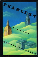 FEARLESS. by Yglesias, Rafael.