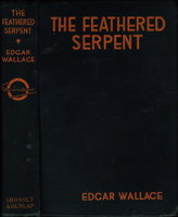THE FEATHERED SERPENT. by Wallace, Edgar.