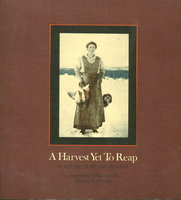 A HARVEST YET TO REAP: A History of Prairie Women. by Rasmussen, Linda; Rasmussen, Lorna; Savage, Candace and Wheeler, Anne.