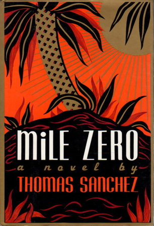 MILE ZERO. by Sanchez, Thomas.