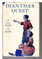 DIANTHA'S QUEST: A Tale of the Argonauts of '49. by Knipe, Emilie Benson and Knipe, Alden Arthur.