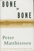 BONE BY BONE. by Matthiessen, Peter.