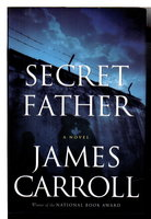 SECRET FATHER. by Carroll, James.
