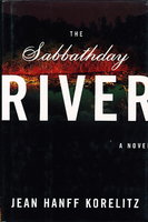 THE SABBATHDAY RIVER. by Korelitz,Jean Hanff.