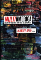 MULTI-AMERICA: Essays of Cultural Wars and Cultural Peace. by [Anthology, signed] Reed, Ishmael, editor (Juan Felipe Herrera and Frank Chin, signed.)