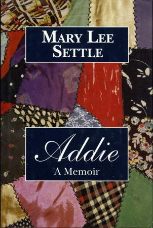 ADDIE: A Memoir. by Settle, Mary Lee.