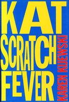 KAT SCRATCH FEVER by Kijewski, Karen
