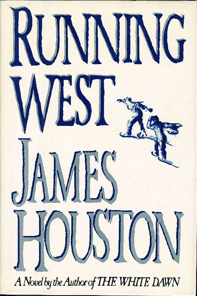 Book cover picture of Houston, James. RUNNING WEST. New York: Crown, (1989.)