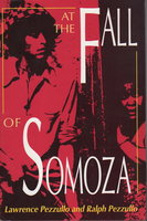 AT THE FALL OF SOMOZA. by Pezzullo, Lawrence and Ralph Pezzullo.