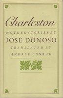 CHARLESTON & OTHER STORIES. by Donoso, Jose.