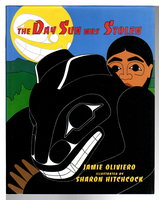 THE DAY SUN WAS STOLEN. by Oliviero, Jamie, [ illustrated by Sharon Hitchcock].