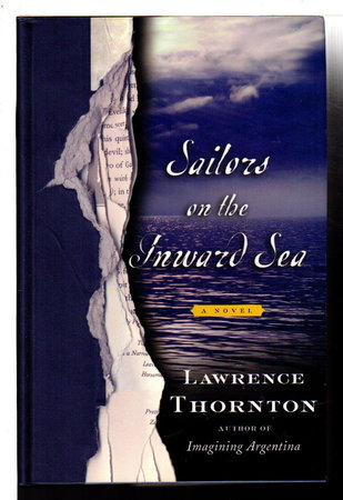 SAILORS ON THE INWARD SEA. by Thornton, Lawrence.