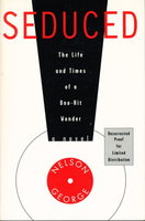 SEDUCED: The Life and Times of a One-Hit Wonder. by George, Nelson.