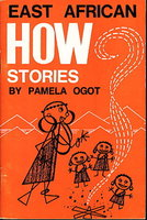 EAST AFRICAN HOW? STORIES. by Ogot, Pamela.