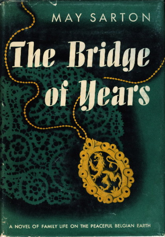 Book cover picture of Sarton, May. BRIDGE OF YEARS. Garden City, NY: Doubleday, 1946.