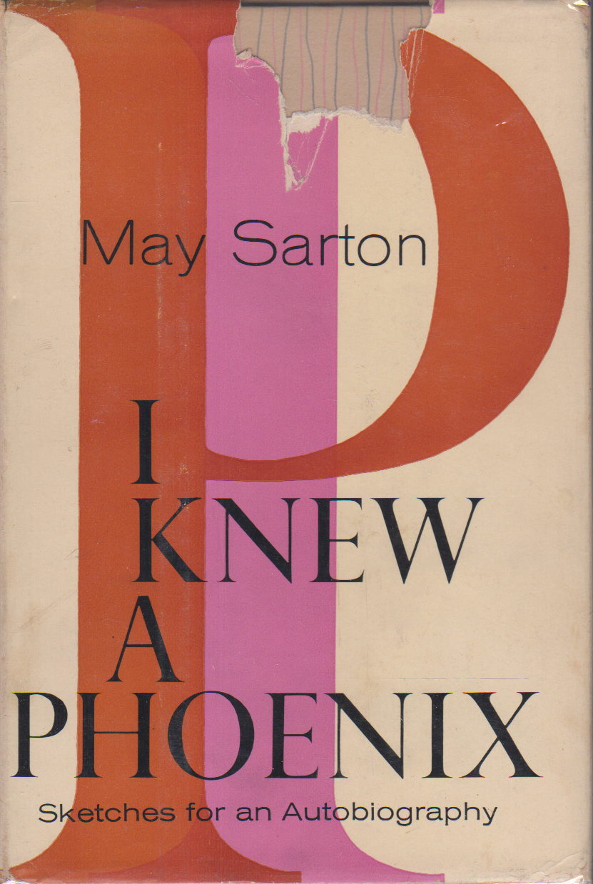 Book cover picture of Sarton, May. I KNEW A PHOENIX: Sketches for an Autobiography. New York: Rinehart, 1959.