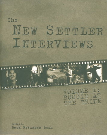 THE NEW SETTLER INTERVIEWS VOLUME I : Boogie at the Brink. by Bosk, Beth Robinson, editor.