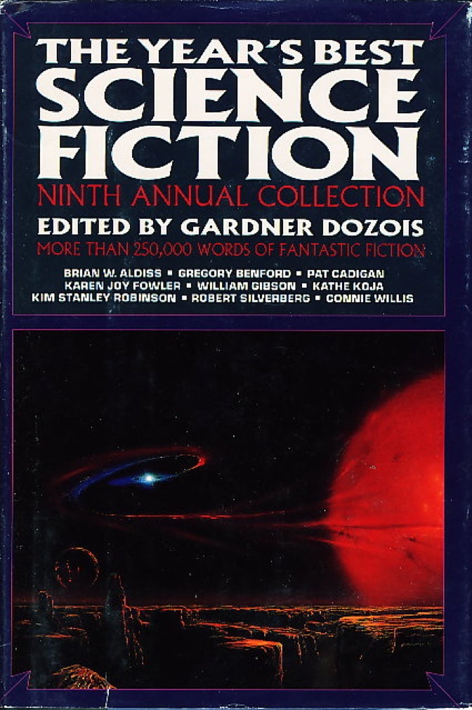 Book cover picture of [Anthology, signed]  Dozois, Gardner (editor) Nancy Kress, Connie Willis,  Kim Stanley Robinson, Gregory Benford, Karen Joy Fowler  and others, contributors. THE YEAR'S BEST SCIENCE FICTION: Ninth (9th) Annual Collection. New York: St Martin's, (1992.)