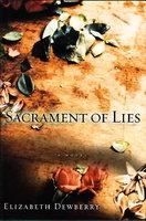SACRAMENT OF LIES. by Dewberry, Elizabeth.