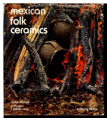 MEXICAN FOLK CERAMICS. by Espejel, Carlos Price, photographs by F. Catala Roca.